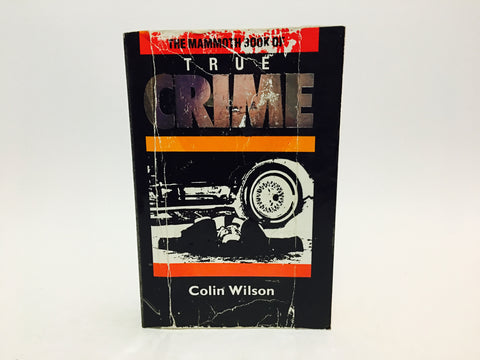 The Mammoth Book of True Crime by Colin Wilson 1988 Paperback