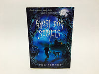Ghost Dog Secrets by Peg Kehret 2011 Softcover
