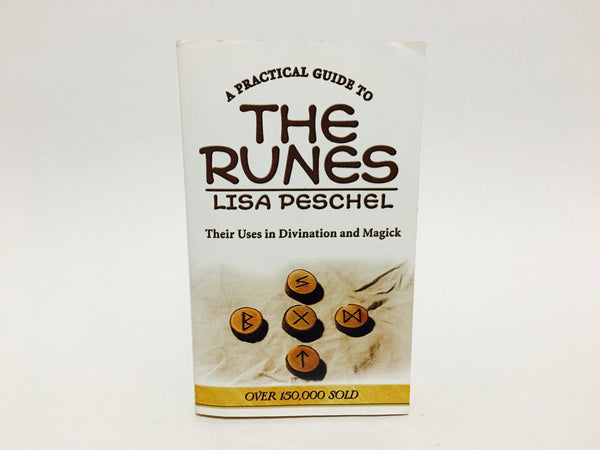 A Practical Guide to The Runes by Lisa Peschel 2005 Paperback