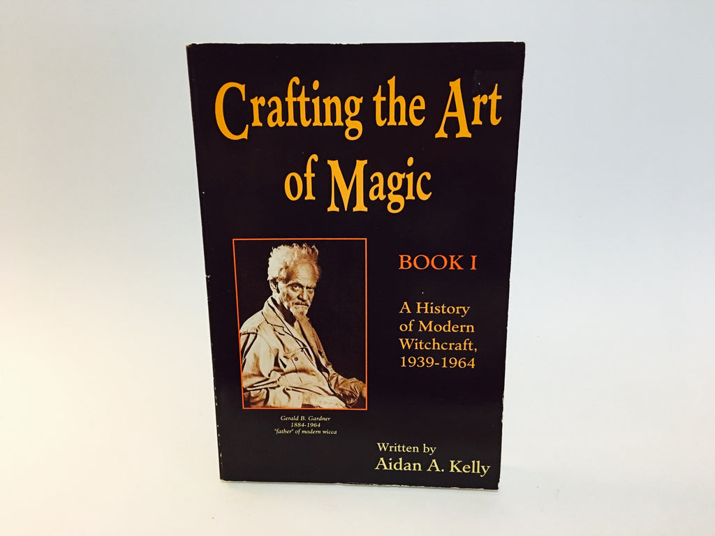 Crafting the Art of Magic Book 1 by Aidan A. Kelly 1991 Softcover - LaCreeperie