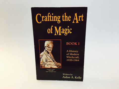 Crafting the Art of Magic Book 1 by Aidan A. Kelly 1991 Softcover