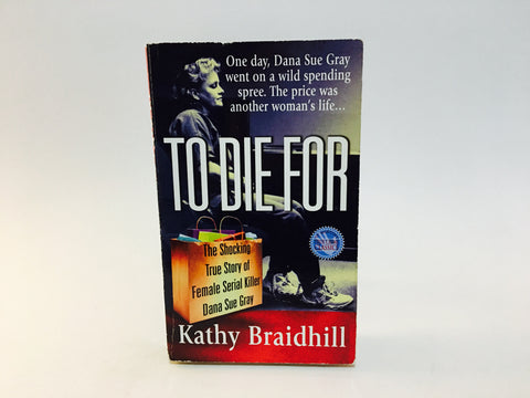 To Die For by Kathy Braidhill 2000 Paperback Female Serial Killer