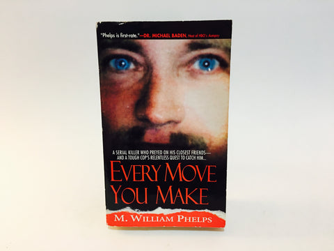 Every Move You Make by M. William Phelps 2005 Paperback True Crime