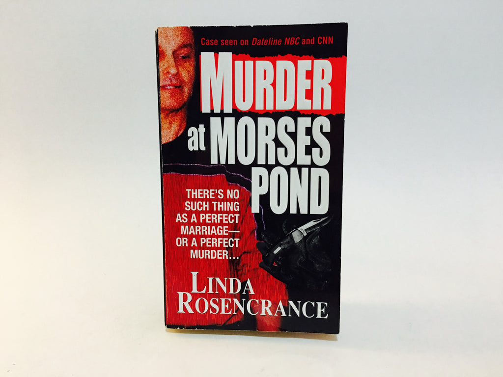 Murder at Morses Pond by Linda Rosencrance 2004 Paperback True Crime - LaCreeperie