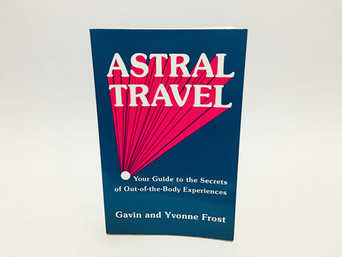 Astral Travel by Gavin & Yvonne Frost 1986 Softcover