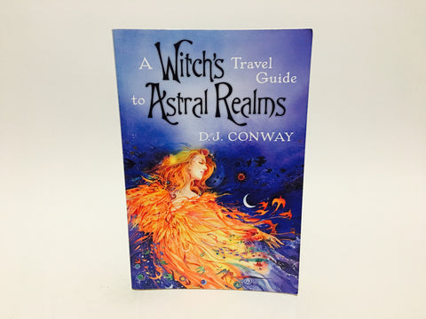 A Witch's Travel Guide To Astral Realms by D.J. Conway 2009 Softcover