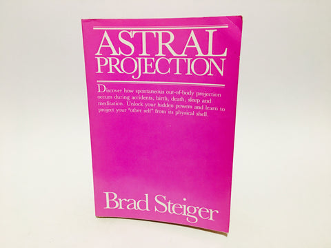 Astral Projection by Brad Steiger 1987 Softcover
