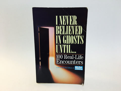 I Never Believed in Ghosts Until... 1992 Softcover Paranormal