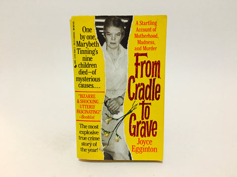 From Cradle To Grave by Joyce Egginton 1990 Paperback True Crime