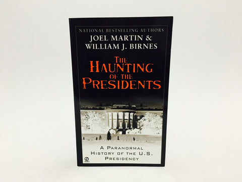 The Haunting of the Presidents: A Paranormal History of the US Presidency by Martin & Birnes 2003 Paperback