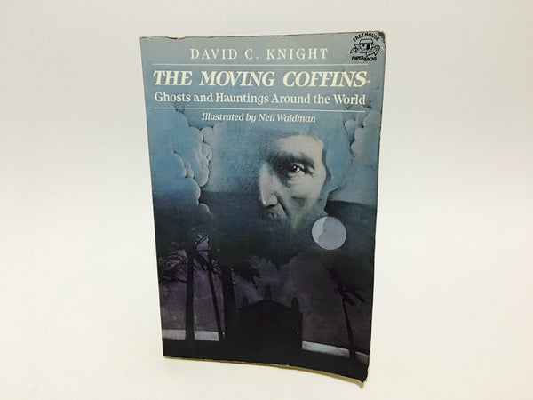 The Moving Coffins: Ghosts and Hauntings Around the World by David C. Knight 1983 Softcover - LaCreeperie