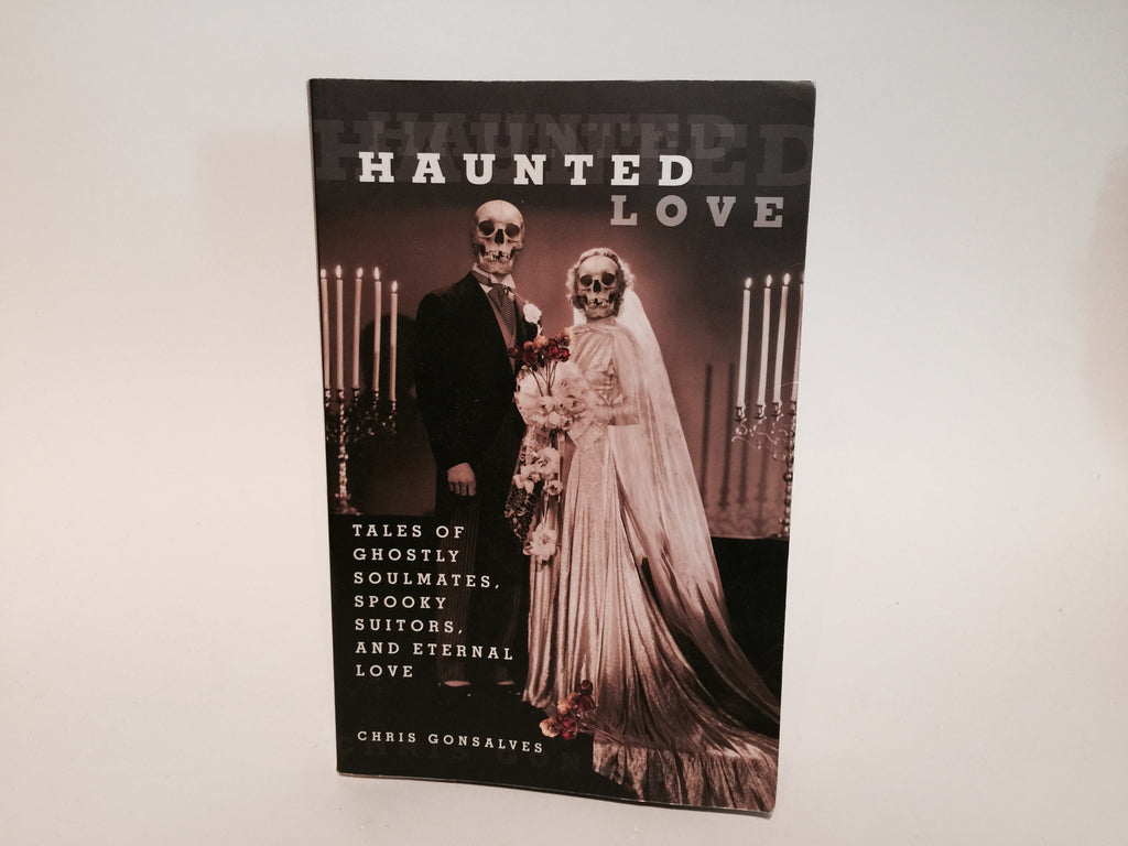 Haunted Love by Chris Gonsalves 2010 Softcover - LaCreeperie