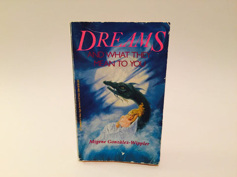 Dreams and What They Mean To You by Migene Gonzalez-Wippler 1992 Paperback