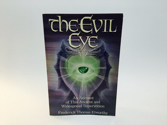 The Evil Eye by Frederick Elworthy 1986 Softcover - LaCreeperie