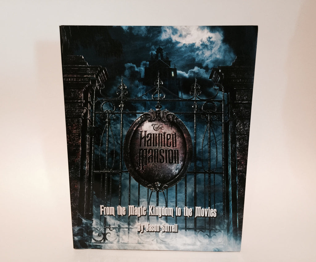 The Haunted Mansion: From the Magic Kingdom to the Movies by Jason Surrell 2003 Softcover - LaCreeperie