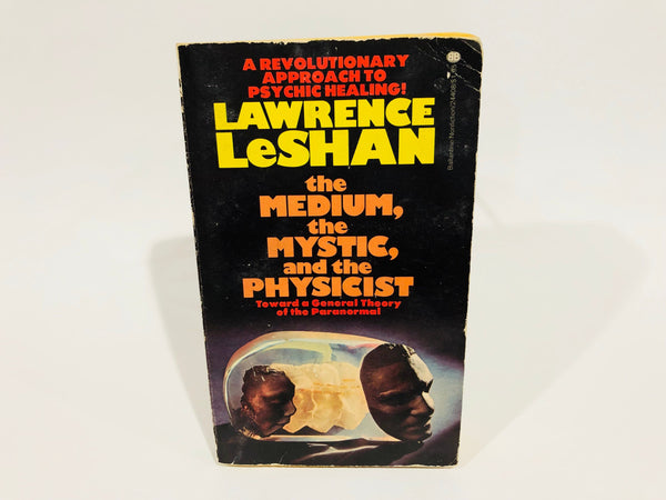 The Medium, The Mystic and The Physicist by Lawrence LeShan 1975 Paperback Paranormal