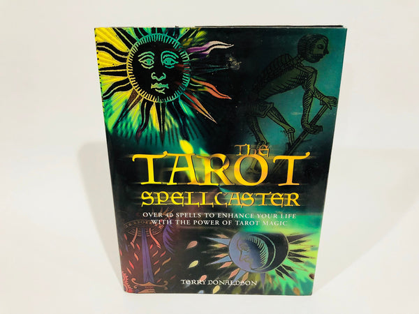 The Tarot Spellcaster by Terry Donaldson Hardcover