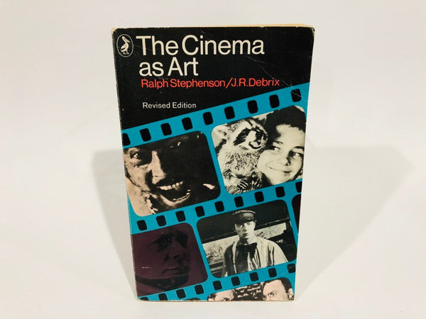 The Cinema as Art by Ralph Stephenson 1969 UK Edition Paperback