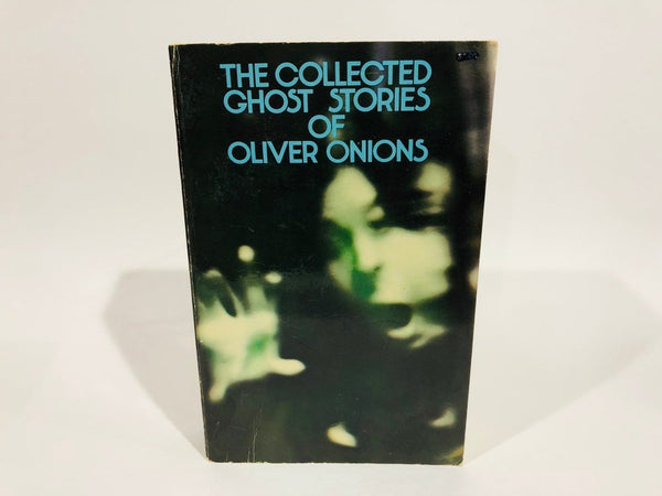 The Collected Ghost Stories of Oliver Onions 1971 Softcover Anthology