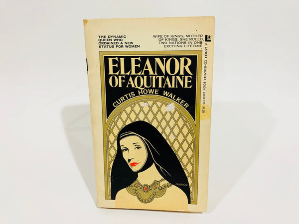 Eleanor of Aquitaine by Curtis Howe Walker 1960s Paperback