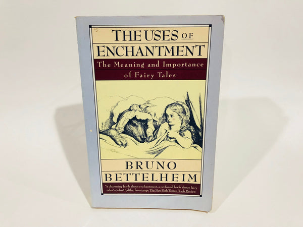 The Uses of Enchantment by Bruno Bettelheim 1989 Softcover
