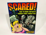 Scared! How to Draw Horror Comic Characters by Steve Miller & Bryan Baugh Softcover Book