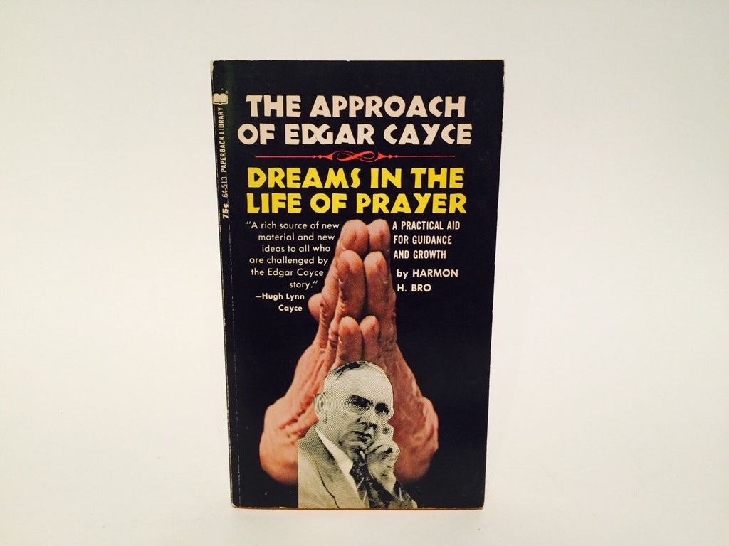 The Approach of Edgar Cayce: Dreams in the Life of Prayer by Harmon H. Bro 1971 Paperback - LaCreeperie