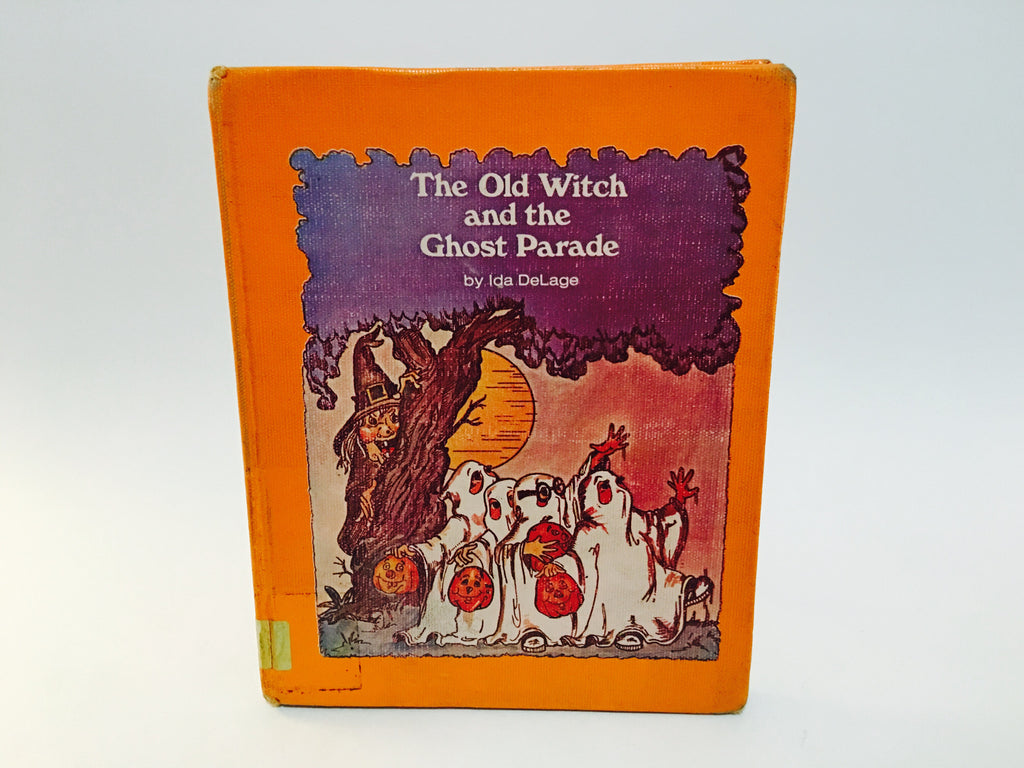 The Old Witch and the Ghost Parade by Ida DeLage 1978 Hardcover - LaCreeperie