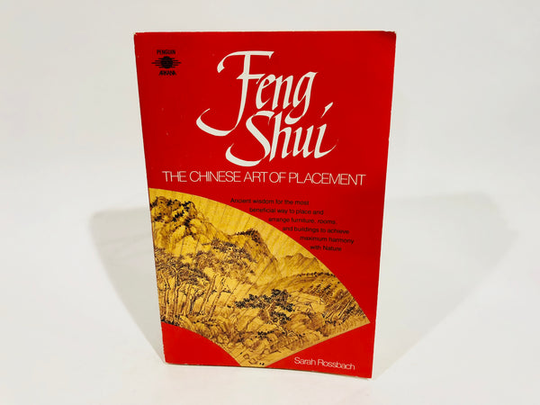 Feng Shui - The Chinese Art of Placement by Sarah Rossbach 1991 Softcover