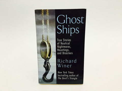 Ghost Ships: True Stories of Nautical Nightmares, Hauntings and Disasters by Richard Winer 2000 Paperback