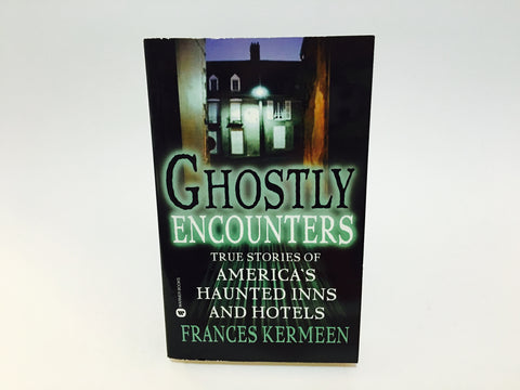 Ghostly Encounters by Frances Kermeen 2002 Paperback