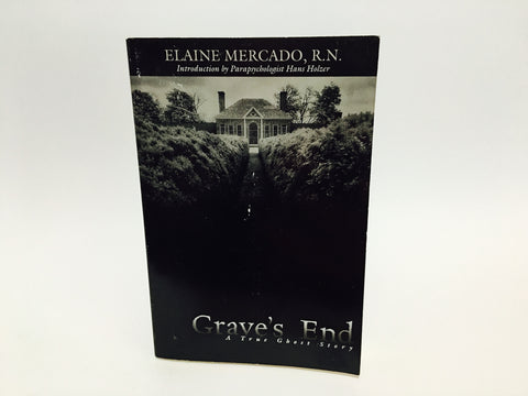 Grave's End: A True Ghost Story by Elaine Mercado 2001 Softcover