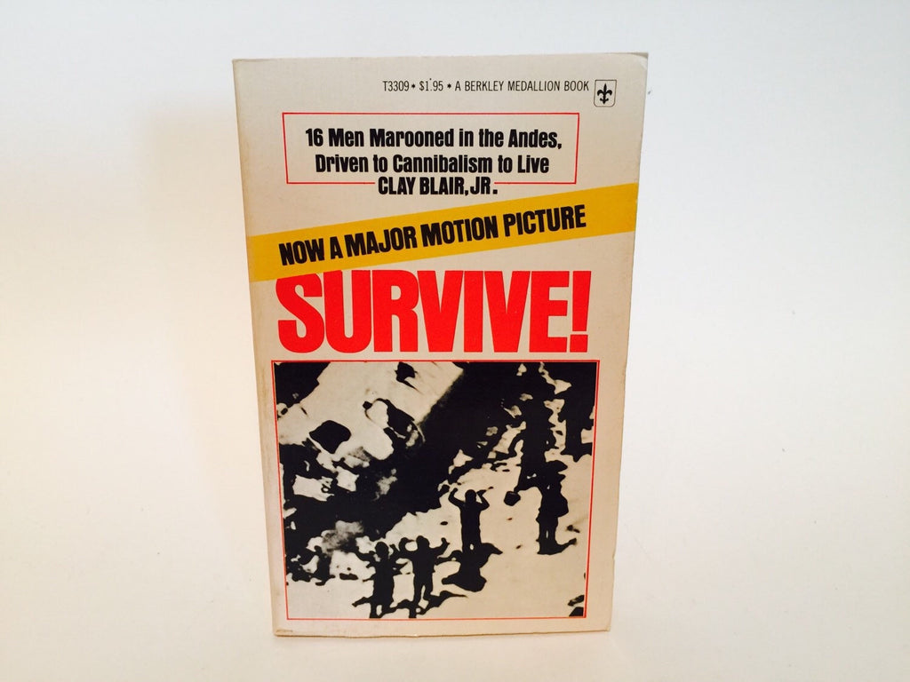 Survive! by Clay Blair, Jr. 1973 Paperback Cannibalism - LaCreeperie