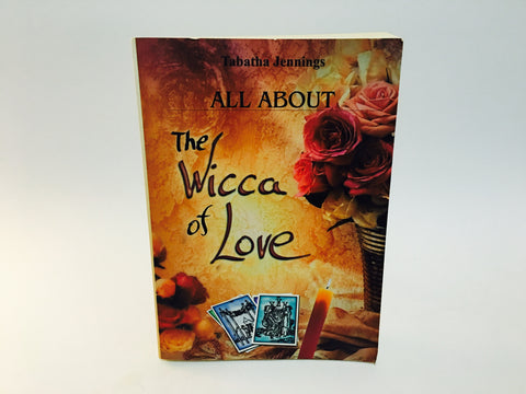 All About The Wicca of Love by Tabatha Jennings 2001 Softcover