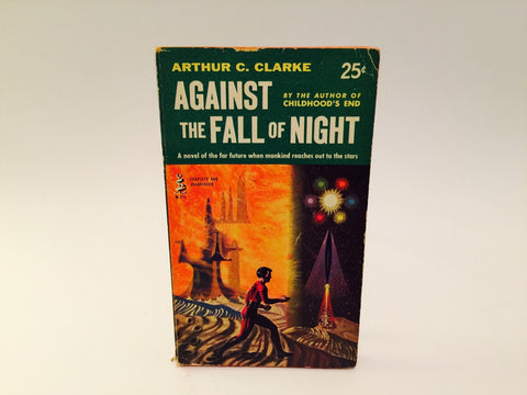 Against the Fall of Night by Arthur C. Clark 1954 Paperback