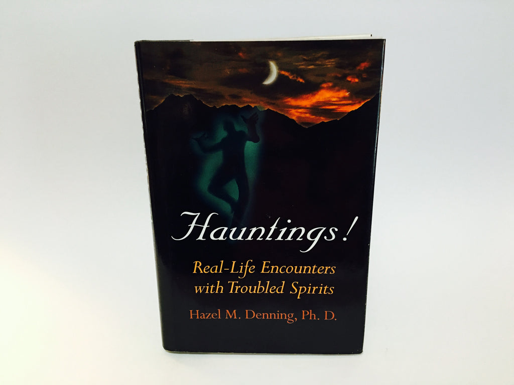 Hauntings! Real-Life Encounters with Troubled Spirits by Hazel M. Denning 1996 Hardcover - LaCreeperie