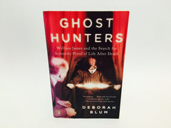 Ghost Hunters by Deborah Blum 2006 Softcover - LaCreeperie