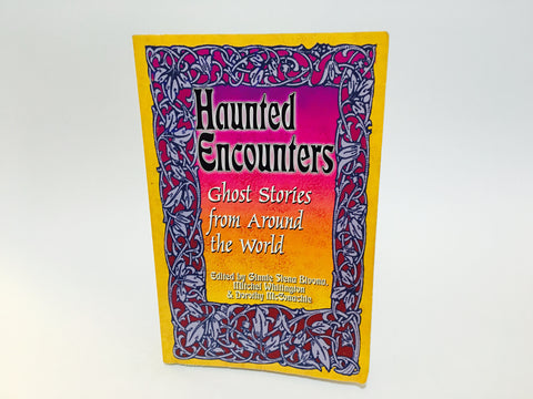 Haunted Encounters: Ghost Stories from Around the World 2004 Softcover