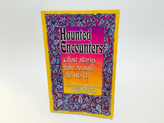 Haunted Encounters: Ghost Stories from Around the World 2004 Softcover - LaCreeperie