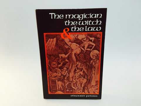The Magician The Witch The Law by Edward Peters 1978 Hardcover