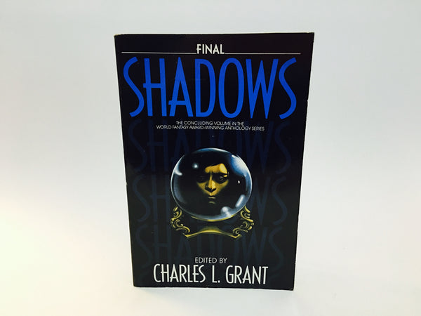 Final Shadows - Charles L. Grant 1991 Softcover Anthology - LaCreeperie