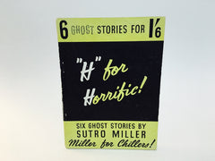 H For Horrific! by Sutro Miller 1947 Softcover Ghost Stories - LaCreeperie