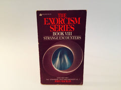 The Exorcism Series Book VIII: Strange Encounters 1968 Paperback - LaCreeperie