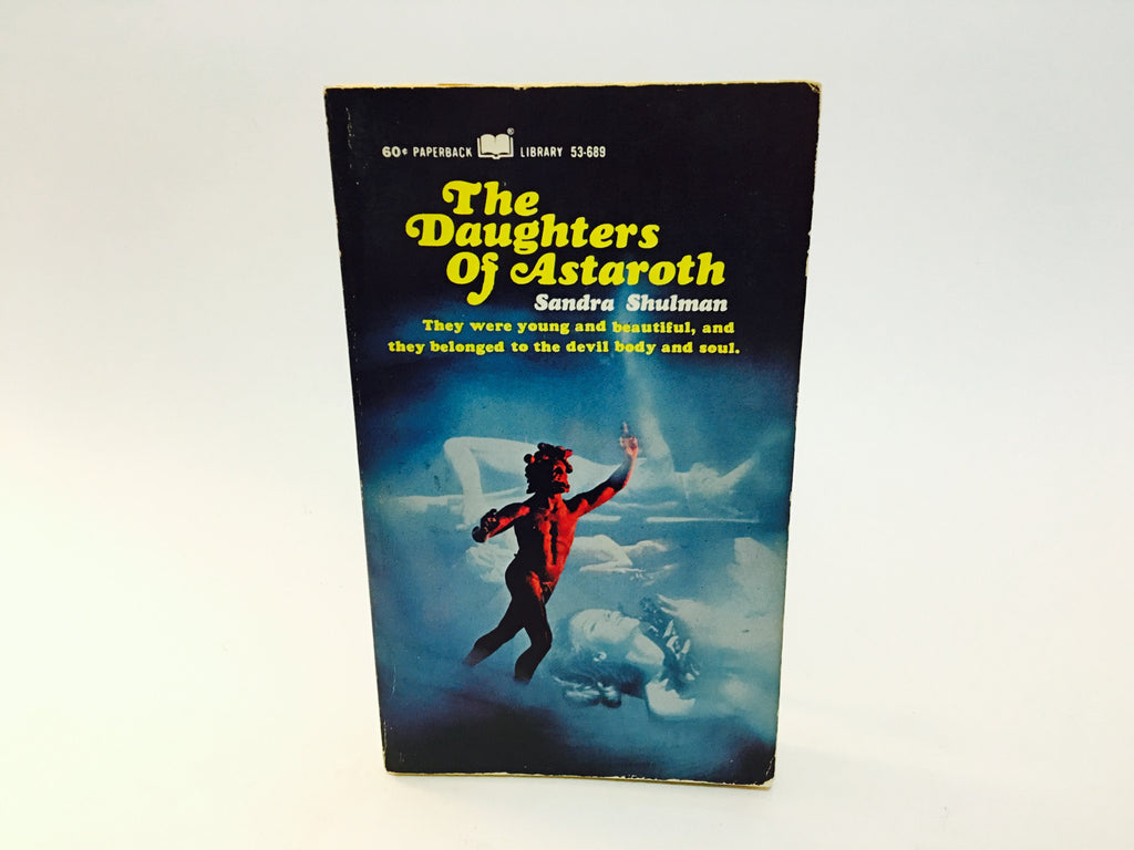 The Daughters of Astaroth by Sandra Shulman 1968 Paperback - LaCreeperie