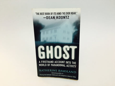 Ghost: A Firsthand Account Into The World Of Paranormal Activity by Katherine Ramsland 2002 Paperback