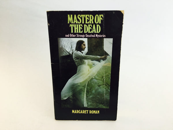 Master of the Dead & Other Unsolved Mysteries by Margaret Ronan 1979 Paperback - LaCreeperie
