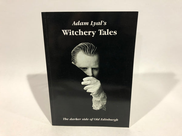Adam Lyal's Witchery Tales - The Darker Side of Old Edinburgh 2007 Softcover Pamphlet