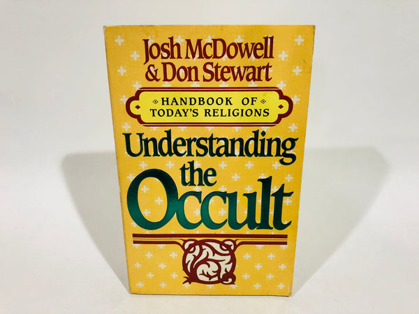 Understanding the Occult by John McDowell & Don Stewart 1982 Softcover