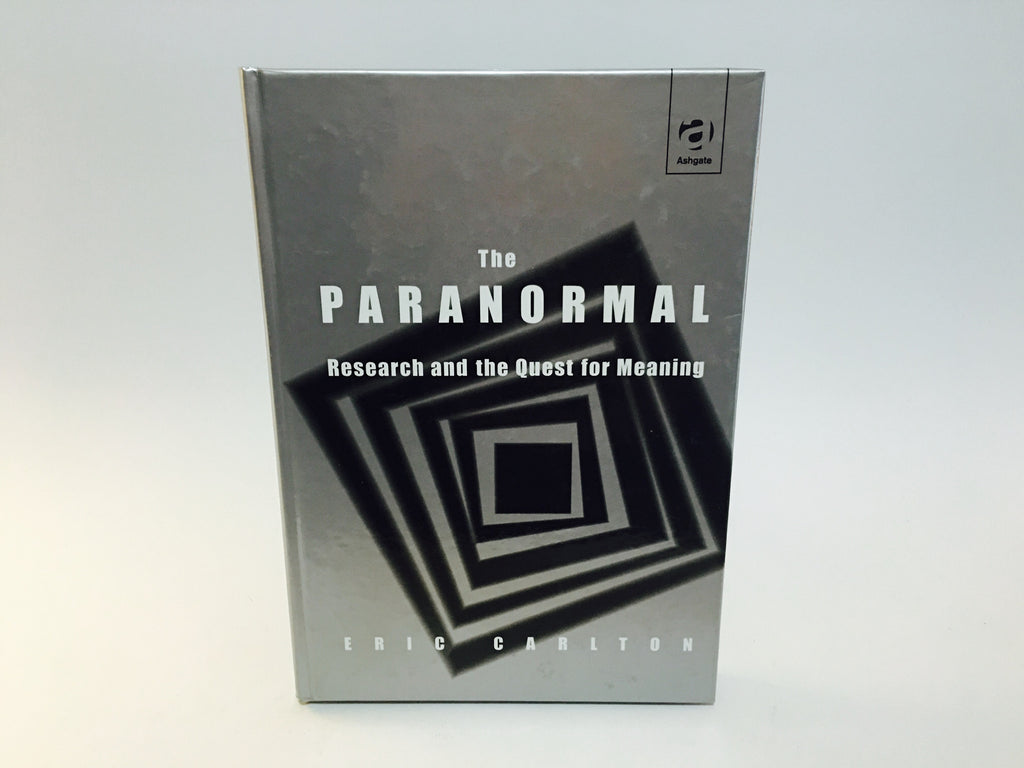 The Paranormal: Research and the Quest for Meaning by Eric Carlton 2000 UK Edition Hardcover - LaCreeperie