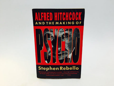 Alfred Hitchcock and the Making of Psycho by Stephen Rebello 1991 Softcover